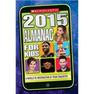 Scholastic Almanac for Kids 2015 by Unknown, 9780545679497