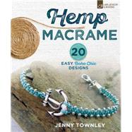 Hemp Macramé 20 Easy Boho Chic Designs by Townley, Jenny, 9781454709497