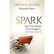 Spark by Hilton, David A.; Hilton, Alexander (CON), 9781630479497