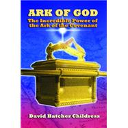 Ark of God by Childress, David Hatcher, 9781939149497