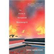 The Oracle of Hollywood Boulevard by Goodyear, Dana, 9780393349498