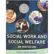 Social Work and Social Welfare: An Invitation by Berg-Weger; Marla, 9781138819498