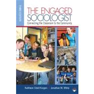 The Engaged Sociologist; Connecting the Classroom to the Community by Kathleen Odell Korgen, 9781412979498