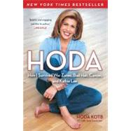 Hoda : How I Survived War Zones, Bad Hair, Cancer, and Kathie Lee by Hoda Kotb, 9781439189498