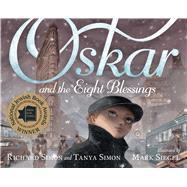 Oskar and the Eight Blessings by Simon, Tanya; Simon, Richard; Siegel, Mark, 9781596439498