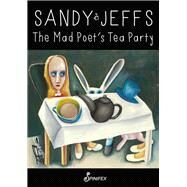 The Mad Poet's Tea Party by Jeffs, Sandy, 9781742199498