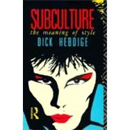 Subculture: The Meaning of Style by Hebdige; Dick, 9780415039499