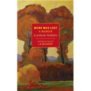 More Was Lost by PERENYI, ELEANORMCCLATCHY, J.D., 9781590179499