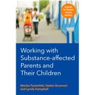 Working With Substance-affected Parents and Their Children by Tsantefski, Menka; Gruenert, Stefan; Campbell, Lynda, 9781743319499