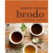 Brodo by Canora, Marco; Walker, Tammy (CON), 9780553459500