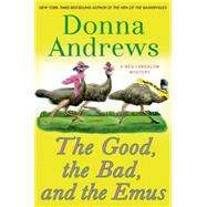 The Good, the Bad, and the Emus A Meg Langslow Mystery by Andrews, Donna, 9781250009500