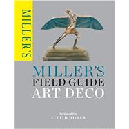 Miller's Field Guide Art Deco by Miller, Judith, 9781845339500