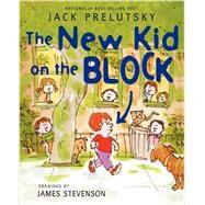The New Kid on the Block by Prelutsky, Jack; Stevenson, James, 9780062239501
