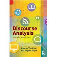 Discourse Analysis beyond the Speech Event by Wortham; Stanton, 9780415839501