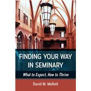 Finding Your Way in Seminary by Mellott, David M., 9780664259501