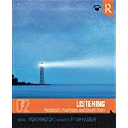 Listening: Processes, Functioning, and Competency by Worthington; Debra, 9781138229501
