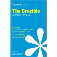 The Crucible SparkNotes Literature Guide by Unknown, 9781411469501