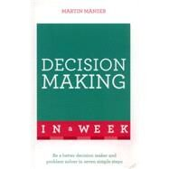 Successful Decision Making in a Week: Teach Yourself by Manser, Martin, 9781473609501
