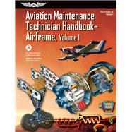 Aviation Maintenance Technician Handbook?Airframe FAA-H-8083-31 Volume 1 by Unknown, 9781560279501