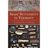 Shays' Settlement in Vermont by Butz, Stephen D., 9781625859501