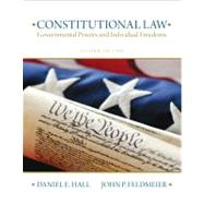 Constitutional Law Governmental Powers and Individual Freedoms by Hall, Daniel E.; Feldmeier, John, 9780135109502