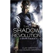 The Shadow Revolution: Crown & Key by GRIFFITH, CLAYGRIFFITH, SUSAN, 9780345539502