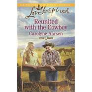Reunited with the Cowboy by Aarsen, Carolyne, 9780373879502