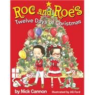 Roc and Roe's Twelve Days of Christmas by Cannon, Nick; Ford, AG, 9780545519502