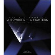 The Big Book of X-Bombers and X-Fighters by Pace, Steve; Boyne, Walter J., 9780760349502
