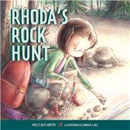 Rhoda's Rock Hunt by Griffin, Molly Beth; Bell, Jennifer A., 9780873519502