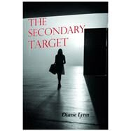 The Secondary Target by Lynn, Diane, 9780997059502