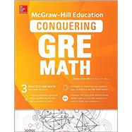 McGraw-Hill Education Conquering GRE Math, Third Edition by Moyer, Robert E., 9781259859502
