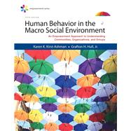 Empowerment Series: Human Behavior in the Macro Social Environment by Kirst-Ashman, Karen K.; Hull, Jr., Grafton H., 9781305389502