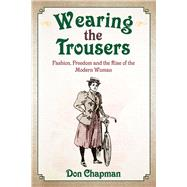 Wearing the Trousers by Chapman, Don, 9781445669502