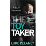 The Toy Taker by Delaney, Luke, 9780062219503