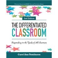 The Differentiated Classroom Responding to the Needs of All Learners by Tomlinson, Carol Ann; ASCD, The, 9780134109503