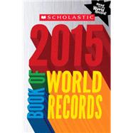 Scholastic Book of World Records 2015 by Morse, Jenifer Corr, 9780545679503