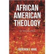 African American Theology by Ware, Frederick L., 9780664239503