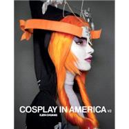 Cosplay in America by Chuang, Ejen, 9780996129503