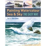 Painting Watercolour Sea & Sky the Easy Way by Harrison, Terry, 9781844489503