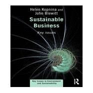 Sustainable Business: Key Issues by Kopnina; Helen, 9780415739504
