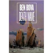Death Wave by Bova, Ben, 9780765379504