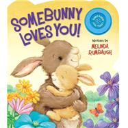 Somebunny Loves You! by Rumbaugh, Melinda; Biscoe, Cee, 9780824919504