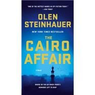 The Cairo Affair A Novel by Steinhauer, Olen, 9781250069504