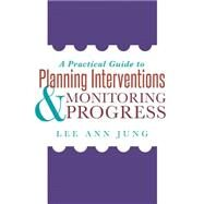 A Practical Guide to Planning Interventions & Monitoring Progress by Jung, Lee Ann, 9781935249504