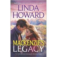 MacKenzie's Legacy Mackenzie's Mountain\Mackenzie's Mission by Howard, Linda, 9780373779505