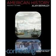American History: Connecting with the Past Volume 1 by Brinkley, Alan, 9780077379506