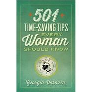 501 Time-saving Tips Every Woman Should Know by Varozza, Georgia, 9780736959506