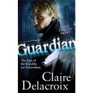 Guardian by Delacroix, Claire, 9780765359506