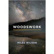 Woodswork by Wilson, Miles, 9780826359506